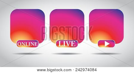 Live Video Instagram Button, Symbol, Sign. Social Media Icon Avatar Live Video Streaming Colorful Gr