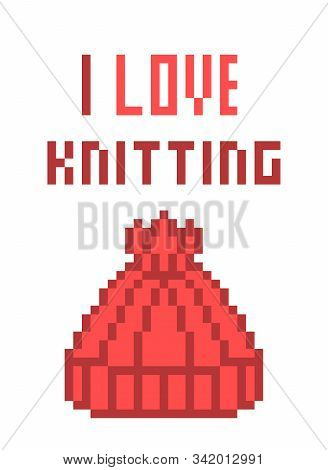 I Love Knitting, Pixel Art Font Quote For Prints, Cards, Poster, Banners. Knitted Red Yarn Pom Pom W