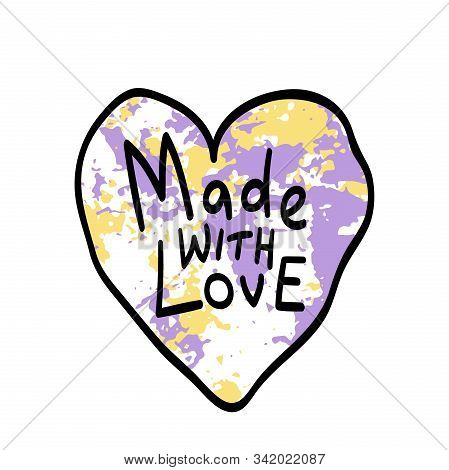 Made With Love, Handwritten Linear Lettering In A Textured Violet And Yellow Heart Shape Isolated On