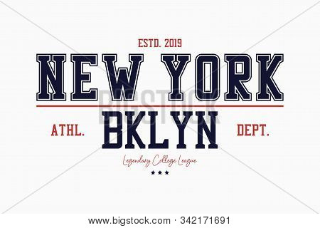 Brooklyn, New York Slogan Typography Graphics For T-shirt. College Print For Apparel. Varsity Athlet