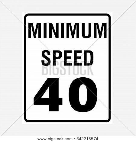 Traffic Signs: Minimum Speed Limit 40 Sign. Traffic Signs: Minimum Speed Limit 40 Sign.