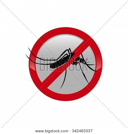 Mosquito Warning Prohibited Sign. Anti Mosquitoes, Insect Control Vector Symbol. Stop And Control Mo