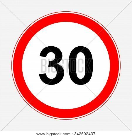 Road Sign Maximum Speed ​​30 Km/h. Speed Limit Sign: Maximum Speed 30.