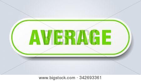 Average Sign. Average Rounded Green Sticker. Average