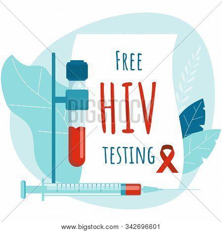 Free Hiv Testing. Aids Poster Design. Hiv Test Tube And Syringe.