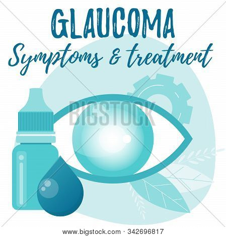 Glaucoma. Symptoms And Treatment. Eye Drops Bottle. Eyedropper.