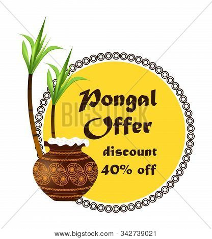 Happy Pongal Festival Is Hindu Harvest Traditionally Dedicated To The Sun God Surya And Celebrated I