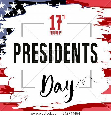 Lettering Presidents Day Greeting Card, Stars And Flag Usa. Happy President`s Day 17th February For