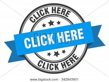 Click Here Label. Click Here Blue Band Sign. Click Here