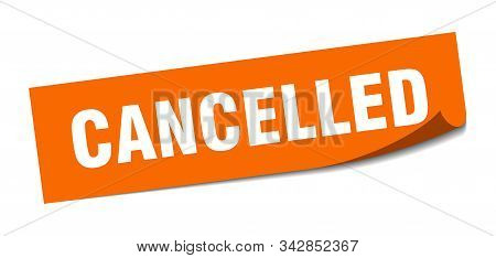 Cancelled Sticker. Cancelled Square Isolated Sign. Cancelled