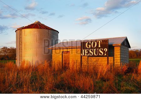 Sign On Farm Building: Got Jesus