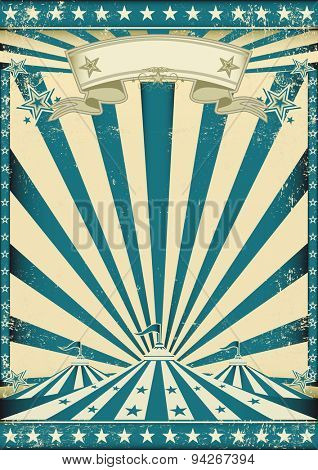 Circus grunge blue poster. A vintage circus background with sunbeams for your entertainment