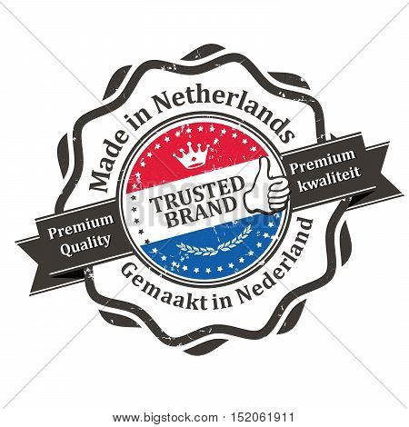 Made in Netherlands, Premium Quality (text written in English and Dutch languages), Trusted brand - business grunge stamp ribbon with the Dutch flag colors. Print colors used.