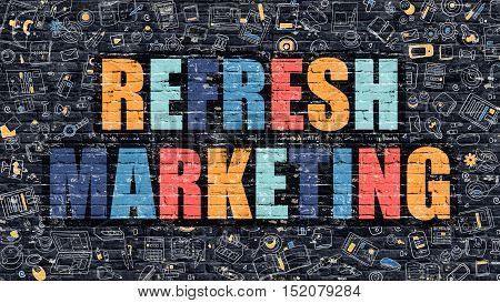 Refresh Marketing Concept. Refresh Marketing Drawn on Dark Wall. Refresh Marketing in Multicolor. Refresh Marketing Concept. Modern Illustration in Doodle Design of Refresh Marketing.