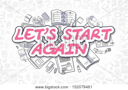 Cartoon Illustration of Lets Start Again, Surrounded by Stationery. Business Concept for Web Banners, Printed Materials.
