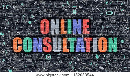 Online Consultation. Multicolor Inscription on Dark Brick Wall with Doodle Icons. Online Consultation Concept in Modern Style. Doodle Design Icons. Online Consultation on Dark Brickwall Background.