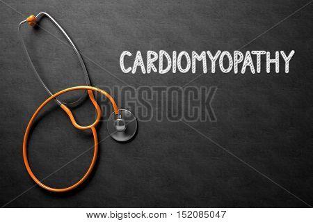 Medical Concept: Black Chalkboard with Cardiomyopathy. Medical Concept: Cardiomyopathy Handwritten on Black Chalkboard. 3D Rendering.