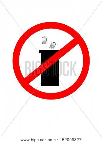 Do not litter sign, ban on disposing of the battery. Prohibition sign icon.