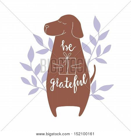 Be grateful. Vector background with dog. Brush hand lettering