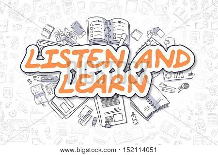 Business Illustration of Listen And Learn. Doodle Orange Word Hand Drawn Doodle Design Elements. Listen And Learn Concept.