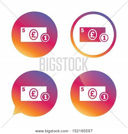 Cash sign icon. Pound Money symbol. GBP Coin and paper money. Gradient buttons with flat icon. Speech bubble sign. Vector