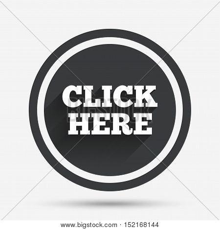 Click here sign icon. Press button. Circle flat button with shadow and border. Vector