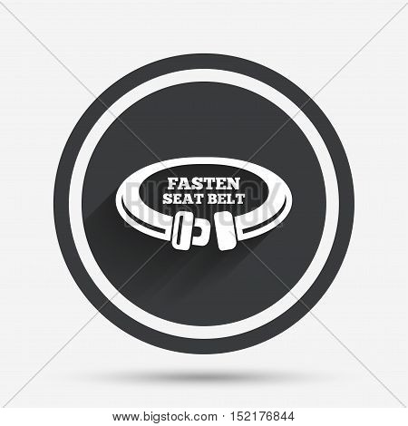 Fasten seat belt sign icon. Safety accident. Circle flat button with shadow and border. Vector