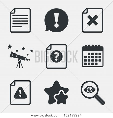 File attention icons. Document delete symbols. Question mark sign. Attention, investigate and stars icons. Telescope and calendar signs. Vector