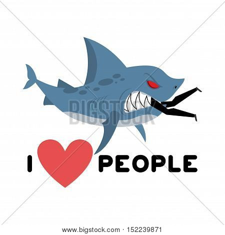 I Love People. Shark Eats Man. Wild Sea Predator And Male. I Like To Eat People. Heart And Marine An