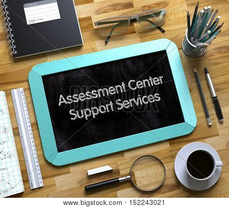 Assessment Center Support Services - Mint Small Chalkboard with Hand Drawn Text and Stationery on Office Desk. Top View. Assessment Center Support Services - Text on Small Chalkboard.3d Rendering.