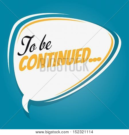 to be continued retro speech balloon