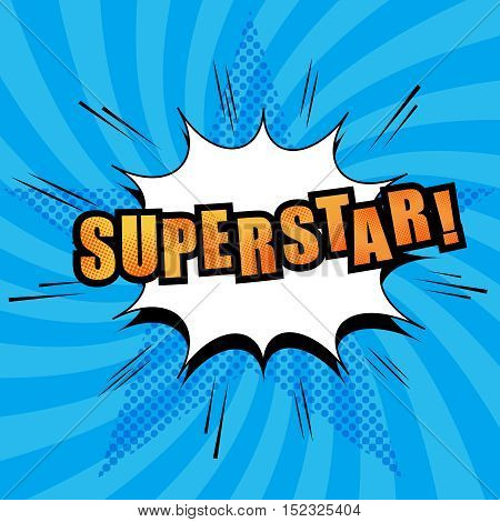 Superstar comic text with white cloud, sound effects, radial blue background with halftone star in pop-art style. Vector illustration