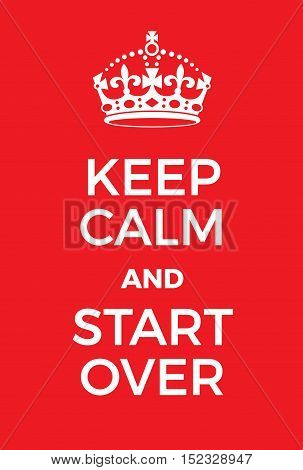 Keep Calm And Start Over Poster
