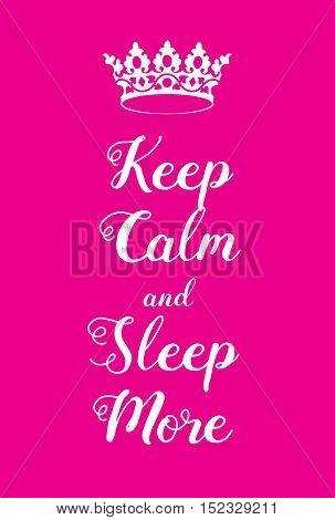Keep Calm And Sleep More Poster