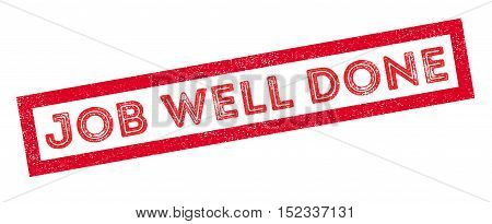 Job Well Done Rubber Stamp