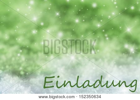 German Text Einladung Means Invitation. Green Sparkling Christmas Background Or Texture With Snow. Copy Space For Your Text Here