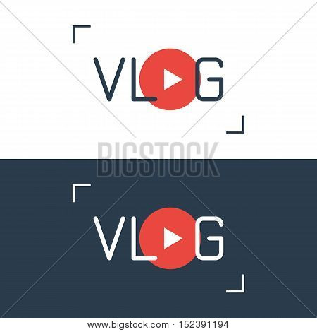 Vlog sign the concept of video blogging. Online video channel icon. Vector illustration isolated on white and dark background