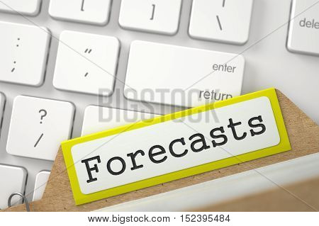 Forecasts Concept. Word on Yellow Folder Register of Card Index. Close Up View. Selective Focus. 3D Rendering.