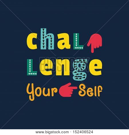 Challenge Concept. Motivation Quote on challenging yourself. Target Achievement Business plan typography poster. Design idea of slogan sign for win expression banner. Vector illustration