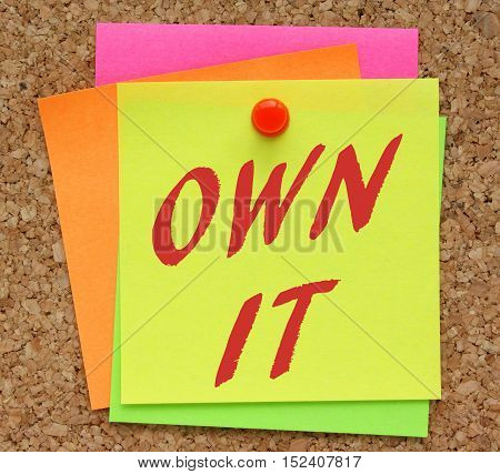 The words Own it written on a yellow sticky note pinned to a cork notice board as a reminder of your responsibilities and preparation