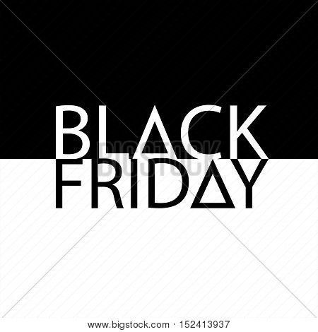 Black Friday sale inscription design black and white template. Black Friday background. Vector illustration.