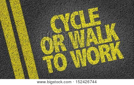 Cycle or Walk to Work