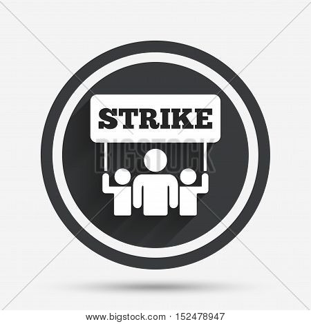 Strike sign icon. Group of people symbol. Industrial action. People holding protest banner. Circle flat button with shadow and border. Vector