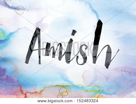 Amish Colorful Watercolor And Ink Word Art