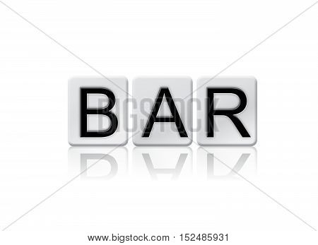 Bar Isolated Tiled Letters Concept And Theme