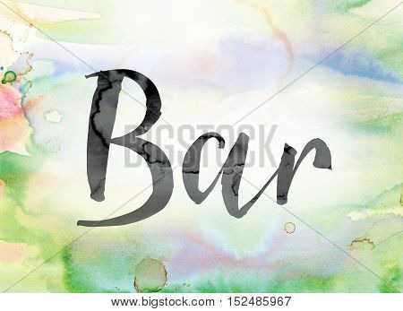 Bar Colorful Watercolor And Ink Word Art