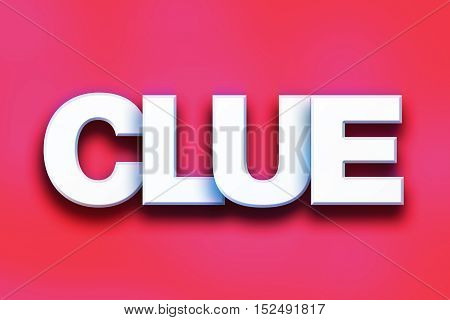 Clue Concept Colorful Word Art