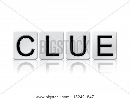 Clue Isolated Tiled Letters Concept And Theme