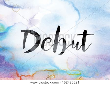 Debut Colorful Watercolor And Ink Word Art