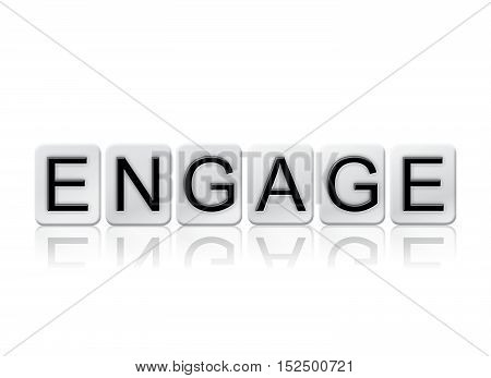 Engage Isolated Tiled Letters Concept And Theme